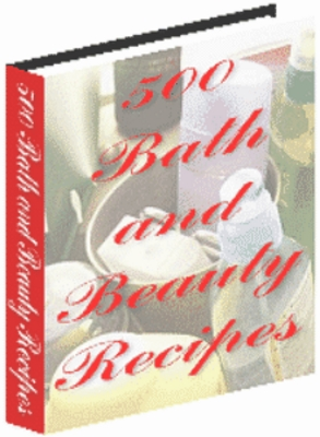 Product picture 500 Bath & Beauty Recipes - *New!!!*